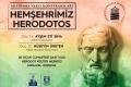 HEMŞEHRİMİZ HERODOTOS KONFERANSI…