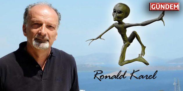 Uzaylılar – Ronald Karel Bodrum Gündem yazıları…